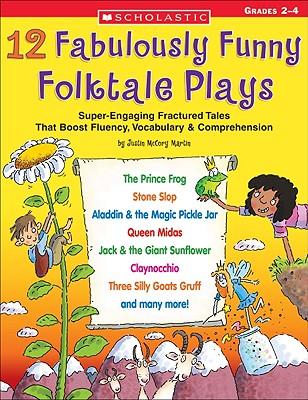 12 Fabulously Funny Folktale Plays By Martin, Justin McCory