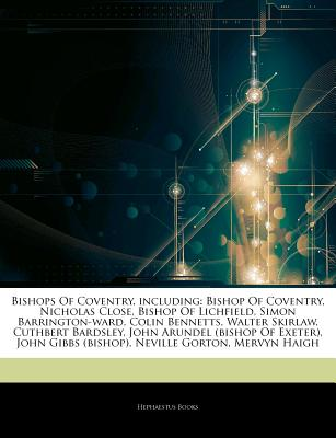 Hephaestus Books Articles on Bishops of Coventry, Including: Bishop of Coventry, Nicholas Close, Bishop of Lichfield, Simon Barrington-Ward, Coli at Sears.com
