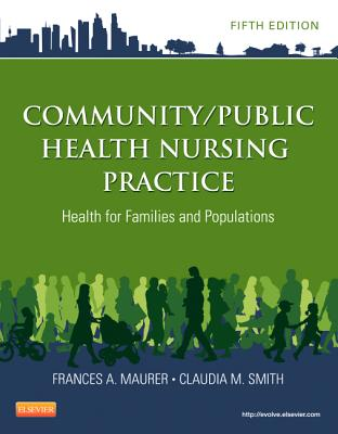Community/Public Health Nursing Practice By Maurer, Frances A./ Smith, Claudia M.